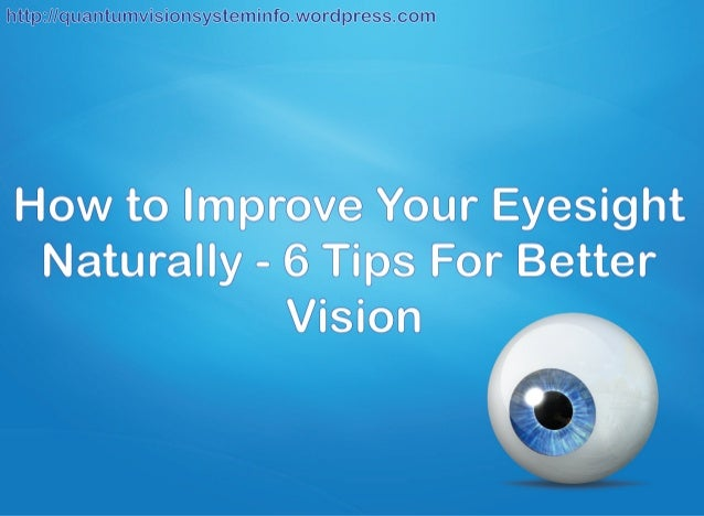 How To Improve Your Eye Site Naturally
