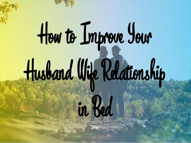 How to Improve Your Husband Wife Relationship in Bed