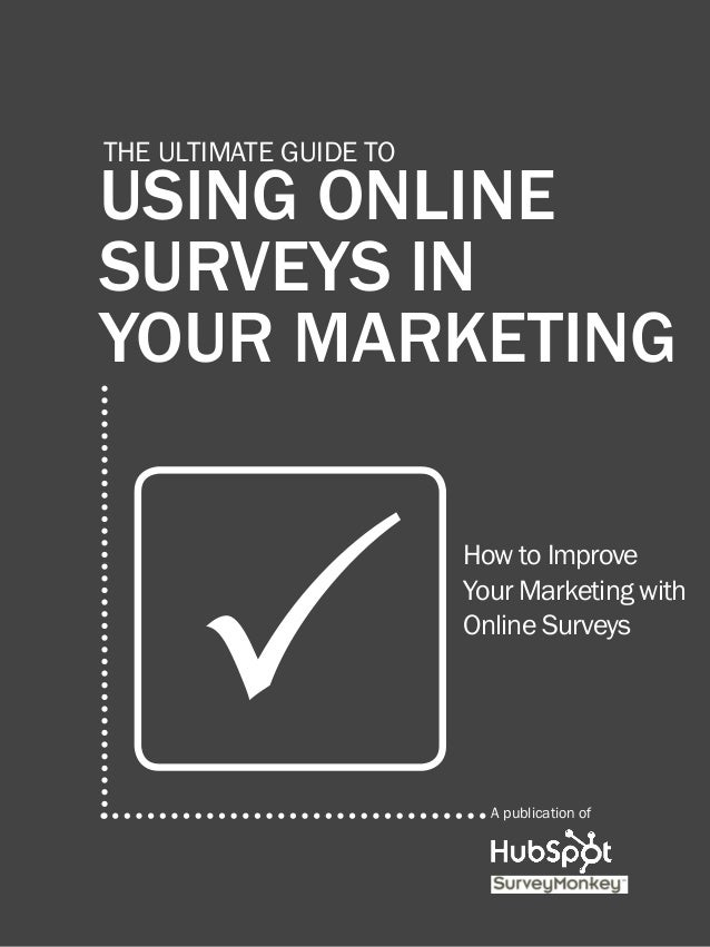1               using online surveys in your marketing         The ultimate guide to         using online         surveys ...