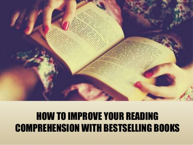 HOW TO IMPROVE YOUR READING COMPREHENSION WITH BESTSELLING BOOKS