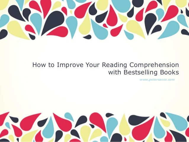 How to Improve Your Reading Comprehension with Bestselling Books www.petersacco.com