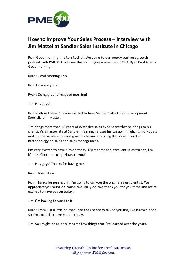 How to Improve Your Sales Process – Interview withJim Mattei at Sandler Sales Institute in ChicagoRon: Good morning! It's ...