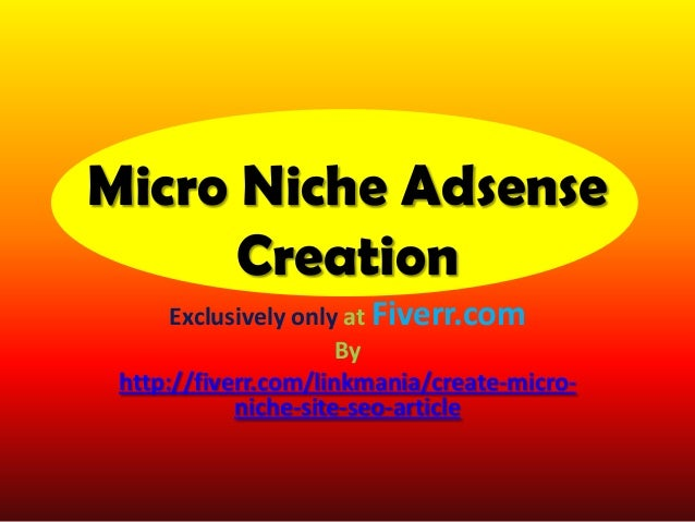 Micro Niche Adsense      Creation      Exclusively only at Fiverr.com                      By http://fiverr.com/linkmania/...