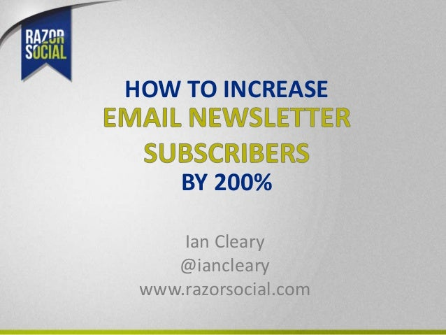 Ian Cleary@ianclearywww.razorsocial.comBY 200%HOW TO INCREASE