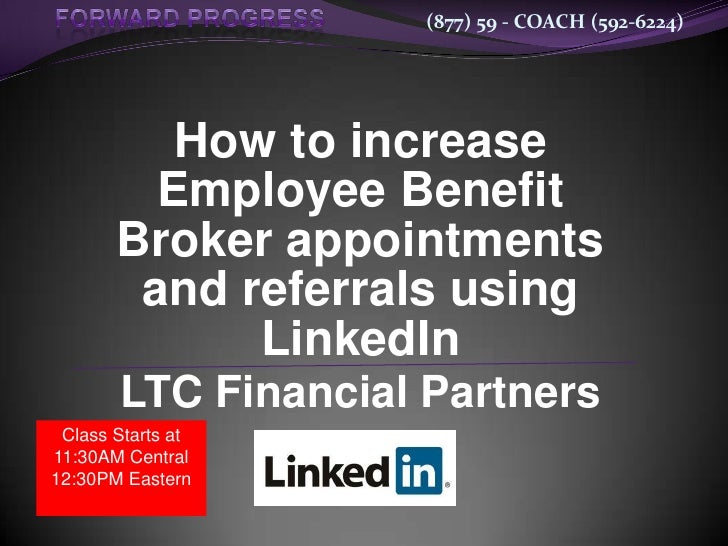 (877) 59 - COACH (592-6224)          How to increase         Employee Benefit       Broker appointments        and referra...