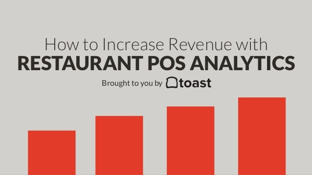 How to Increase Revenue with RESTAURANT POS ANALYTICS Brought to you by