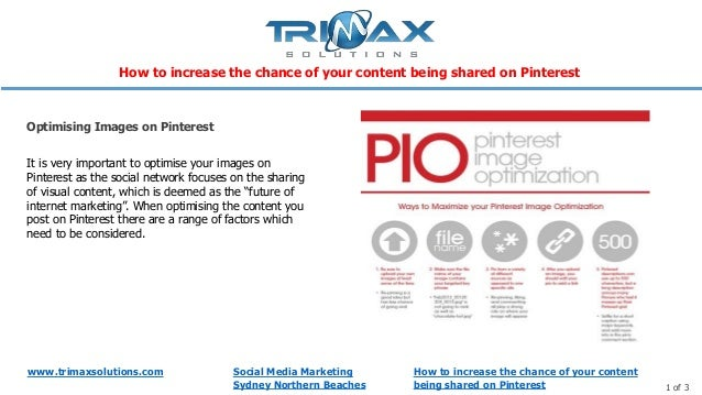 www.trimaxsolutions.com Social Media Marketing Sydney Northern Beaches 1 of 3 It is very important to optimise your images...
