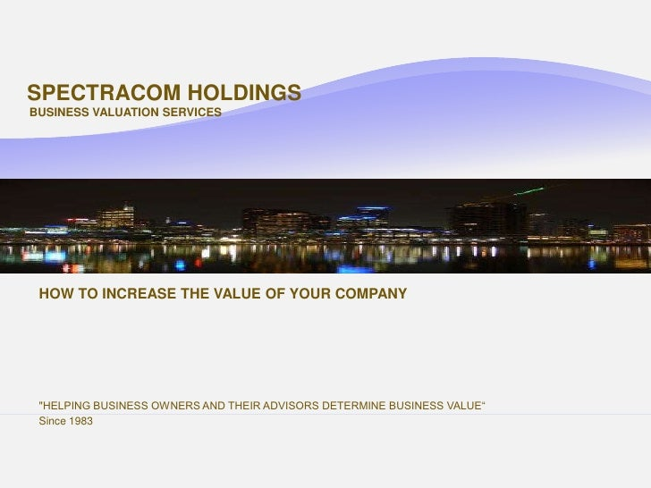 SPECTRACOM HOLDINGS BUSINESS VALUATION SERVICES                                                                           ...