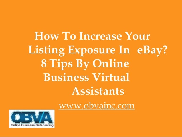 How To Increase Your Listing Exposure In eBay? 8 Tips By Online Business Virtual Assistants www.obvainc.com