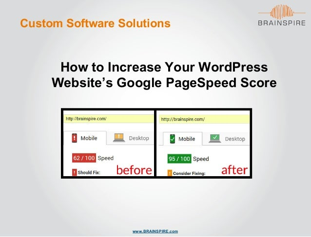www.BRAINSPIRE.com Custom Software Solutions How to Increase Your WordPress Website's Google PageSpeed Score