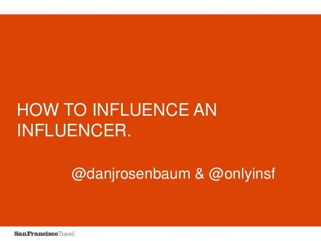 HOW TO INFLUENCE AN INFLUENCER. @danjrosenbaum & @onlyinsf