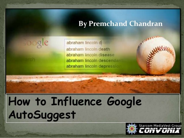 How to Influence Google AutoSuggest By Premchand Chandran