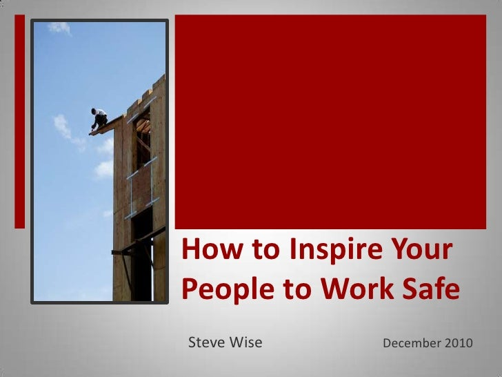 How to Inspire Your People to Work Safe