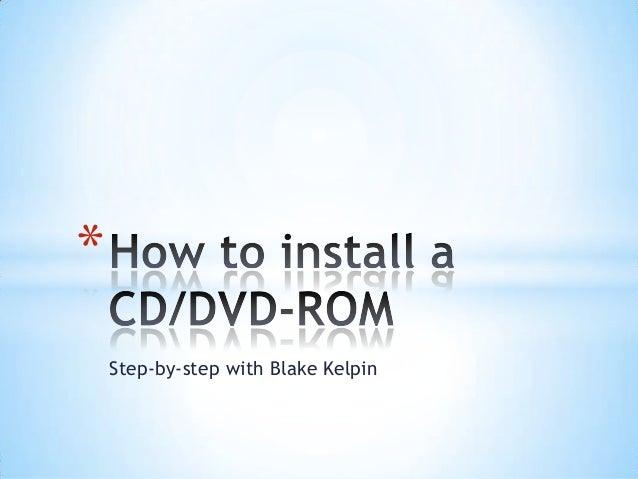 *    Step-by-step with Blake Kelpin