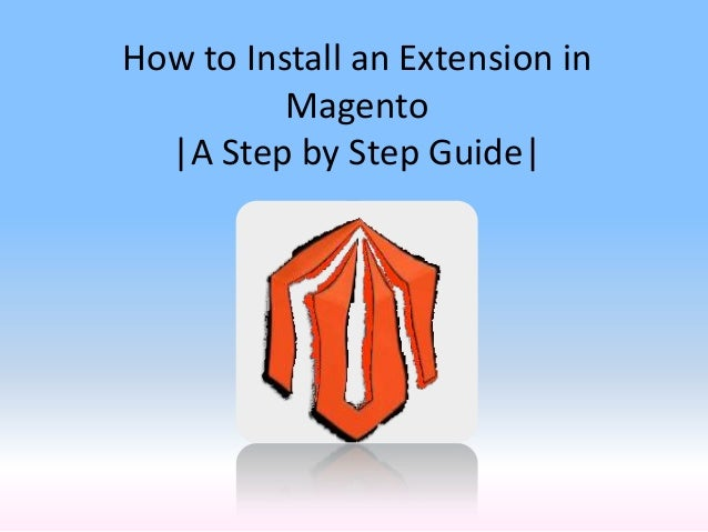 How to Install an Extension inMagento|A Step by Step Guide|