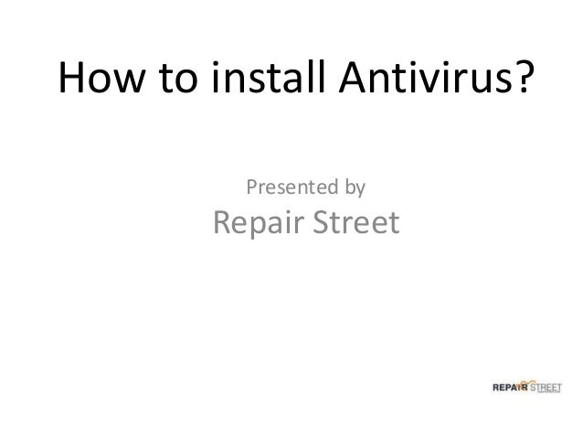 How to install Antivirus? Presented by Repair Street