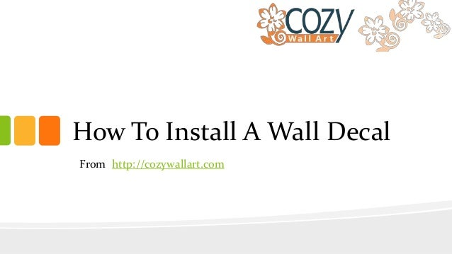How To Install A Wall Decal Sticker - How do i put up a wall sticker