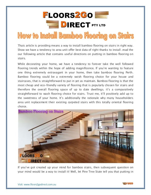 Install bamboo flooring Floating How To Install Bamboo Flooring On Stairs Visit Wwwfloors2godirectcomau Thais Article Is Providing Means Way Pestbirdmanagementnmco How To Install Bamboo Flooring On Stairs