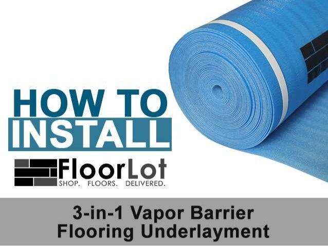 How To Install: Floorlot Blue 3-in-1 Vapor Barrier Underlayment
