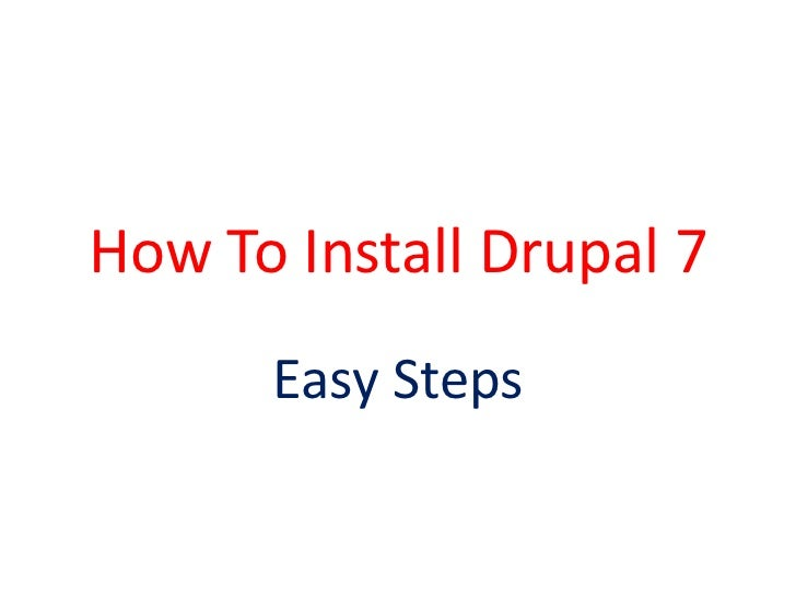 How To Install Drupal 7      Easy Steps