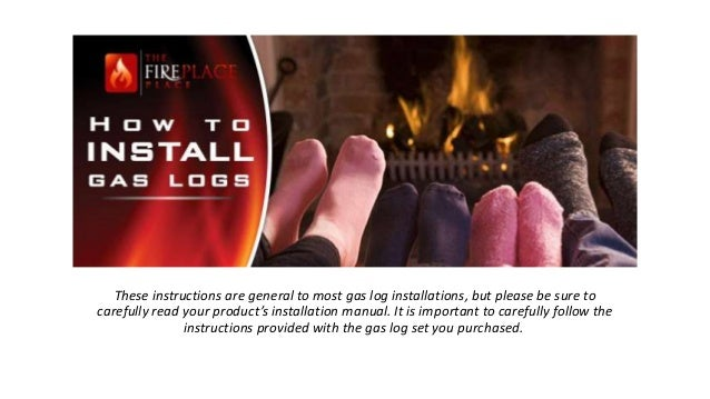 How to install gas logs These instructions are general to most gas log  installations, ... - How To Install Gas Fireplace Logs