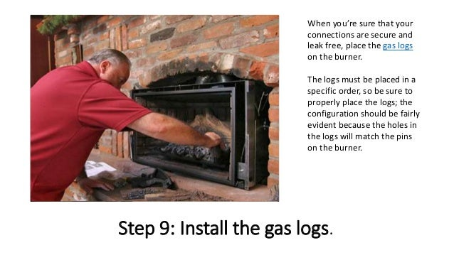 10. Step 9: Install The Gas Logs.