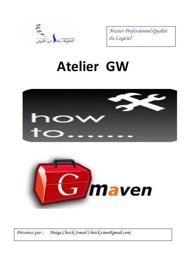 Master Professionnel Qualité                                                  du Logiciel                      Atelier GWP...
