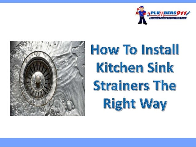 How To Install Kitchen Sink Strainers The Right Way