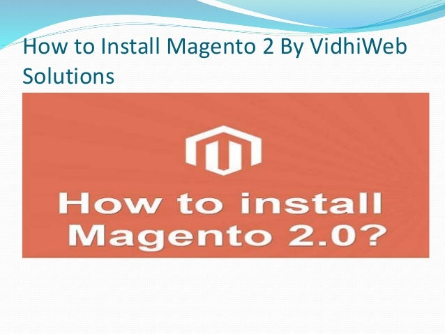 How to Install Magento 2 By VidhiWeb Solutions