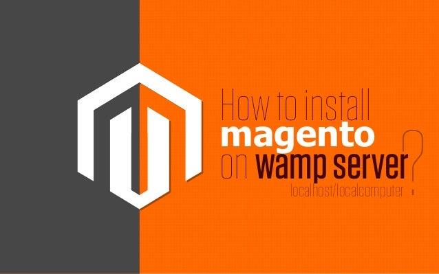 How to install  on wamp server  magento ?  localhost/localcomputer