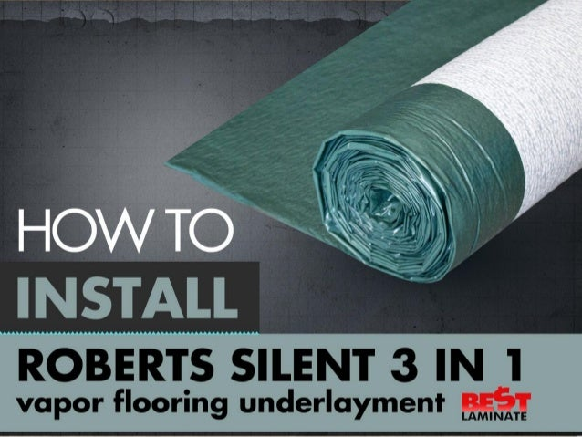 How to Install Roberts Underlayment A Flooring Guide by Bestlaminate