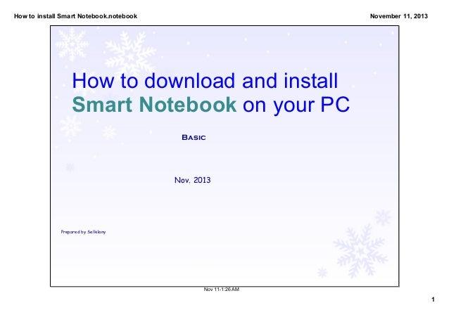HowtoinstallSmartNotebook.notebook  November11,2013  Howtodownloadandinstall SmartNotebookonyourPC Basic  N...
