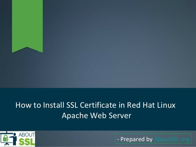 How To Install Ssl Certificate In Red Hat Linux Apache Web Server