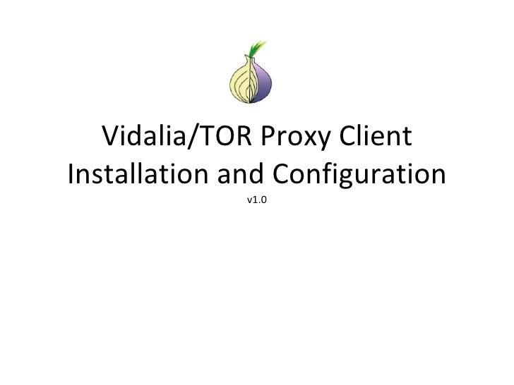 Vidalia/TOR Proxy Client Installation and Configuration v1.0