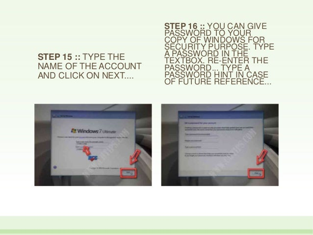 STEP 15 :: TYPE THE NAME OF THE ACCOUNT AND CLICK ON NEXT.... STEP 16 :: YOU CAN GIVE PASSWORD TO YOUR COPY OF WINDOWS FOR...