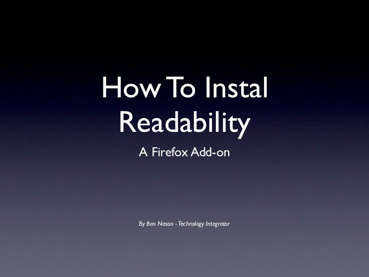 How To Instal Readability  A Firefox Add-on  By Ben Nason - Technology Integrator