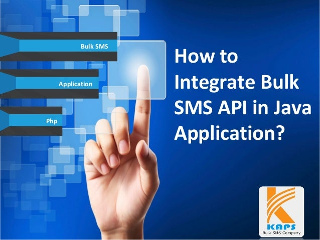 Php Application How to Integrate Bulk SMS API in Java Application? Bulk SMS