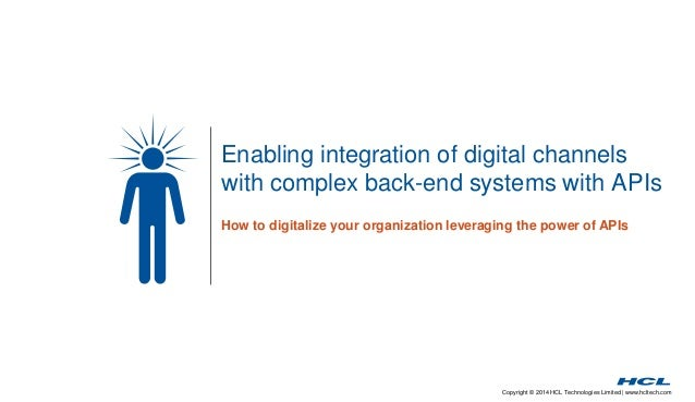 Enabling integration of digital channels  with complex back-end systems with APIs  How to digitalize your organization lev...