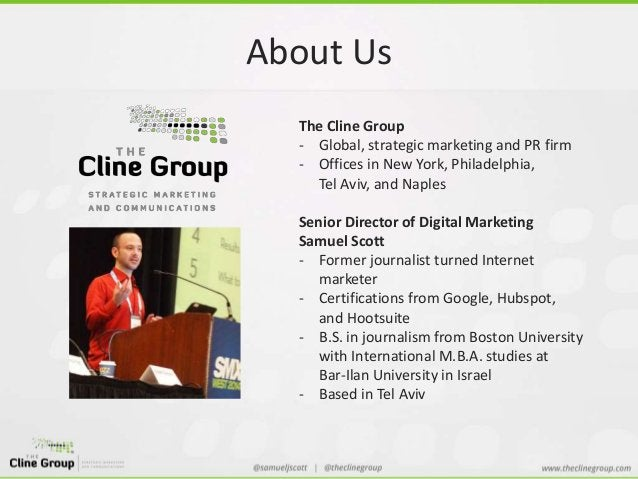 About Us  The Cline Group  - Global, strategic marketing and PR firm  - Offices in New York, Philadelphia,  Tel Aviv, and ...