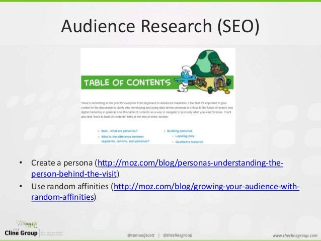Audience Research (SEO)  • Create a persona (http://moz.com/blog/personas-understanding-the-person-  behind-the-visit)  • ...