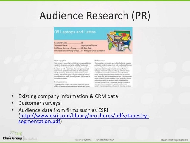 Audience Research (PR)  • Existing company information & CRM data  • Customer surveys  • Audience data from firms such as ...
