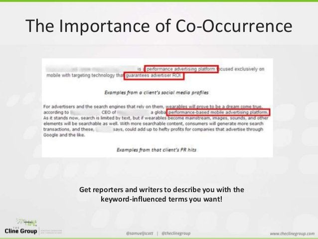 The Importance of Co-Occurrence  Get reporters and writers to describe you with the  keyword-influenced terms you want!