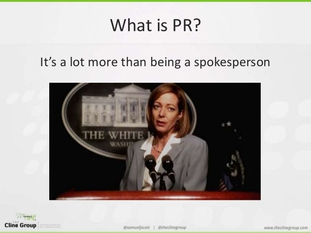 What is PR?  It's a lot more than being a spokesperson
