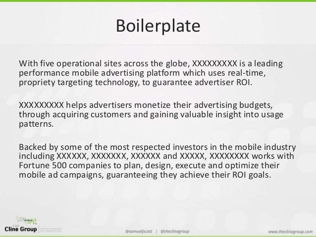 Boilerplate  With five operational sites across the globe, XXXXXXXXX is a leading  performance mobile advertising platform...