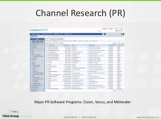 Channel Research (PR)  Major PR Software Programs: Cision, Vocus, and Meltwater