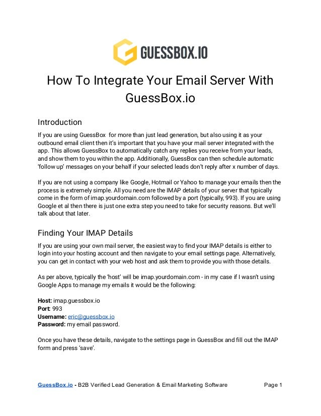 How To Integrate Your Email Server With GuessBox.io Introduction If you are using GuessBox for more than just lead generat...