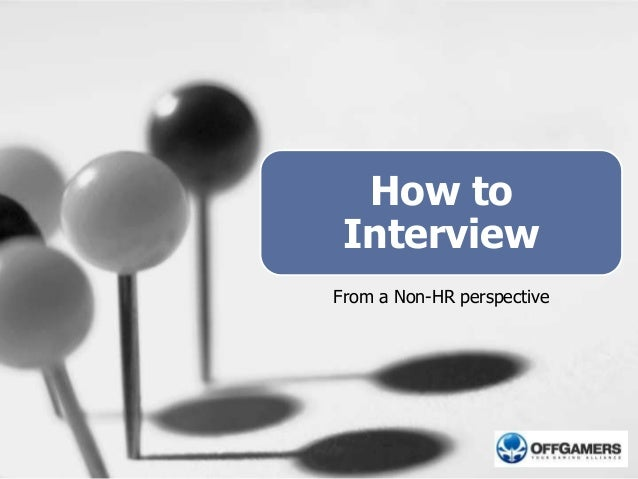 How to Interview From a Non-HR perspective