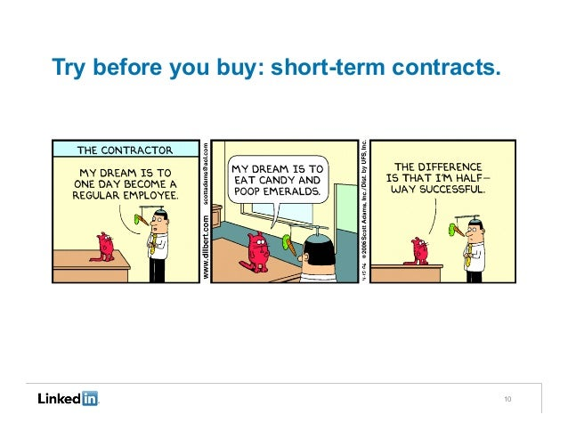 Try before you buy: short-term contracts.                                            10