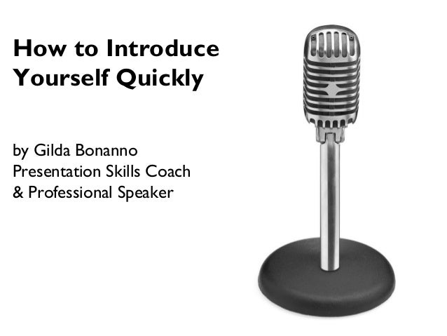 How to Introduce Yourself Quickly by Gilda Bonanno Presentation Skills Coach & Professional Speaker