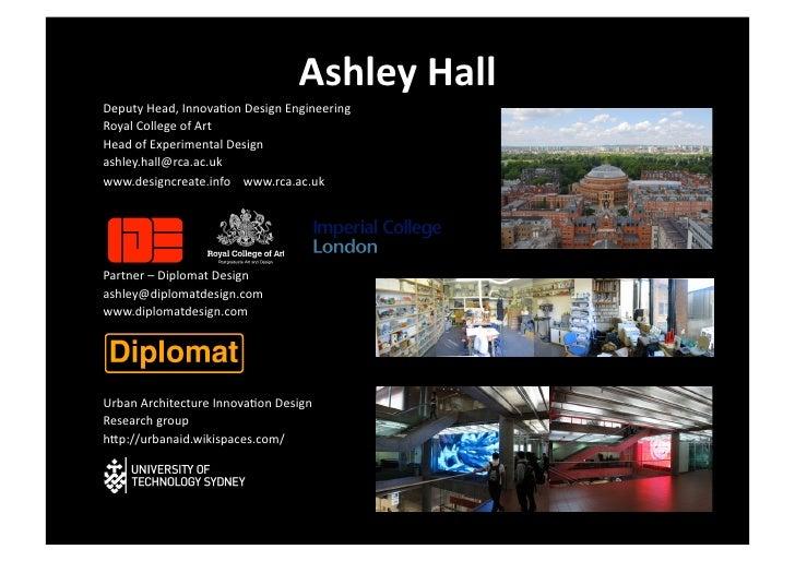 Ashley  Hall   Deputy  Head,  Innova0on  Design  Engineering     Royal  College  of  Art   Head  ...
